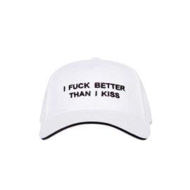 "WHITE CAP ""I FUCK BETTER THAN I KISS"" US"